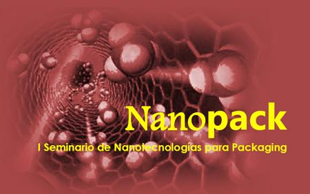 El Centro Español de Plásticos (CEP) y SPE España organizarán el I Seminario de Nanotecnología para Packaging (Nanopack)